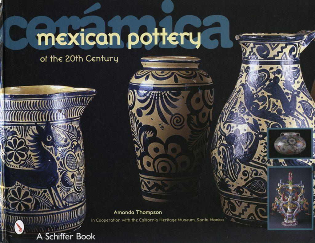 LIbro Cerámica Mexican Pottery of the 20th Centuty de Amanda Thompson In Cooperation California Heritage Museum, Santa Monica, 2001. Biblioteca Javier Gomez Marin
