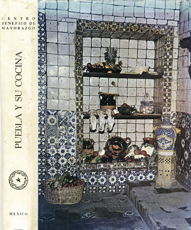 """""""Puebla y su cocina"""", Centro Benéfico de Mayorazgo, Fábrica de Mayorazgo, Puebla, 1971. Biblioteca de la Fototeca Lorenzo Becerril A.C."""