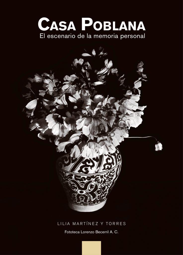 Portada del Libro Casa Poblana. El escenario de la memoria personal, Lilia Martínez y Torres, 2011