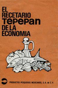 """Recetario """"El recetario de Tetepan de la economía"""". Biblioteca de la Fototeca Lorenzo Becerril A.C."""