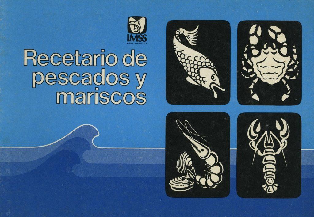 Recetario de pescados y mariscos. Biblioteca de la Fototeca Lorenzo Becerril A.C.