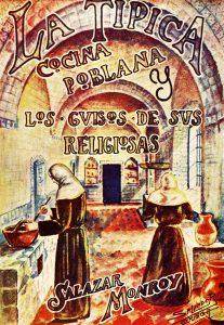 """""""Típica cocina poblana y los guisos de sus religiosas"""", Melitón Salazar Monroy, Puebla, 1945. Biblioteca de la Fototeca Lorenzo Becerril A.C."""