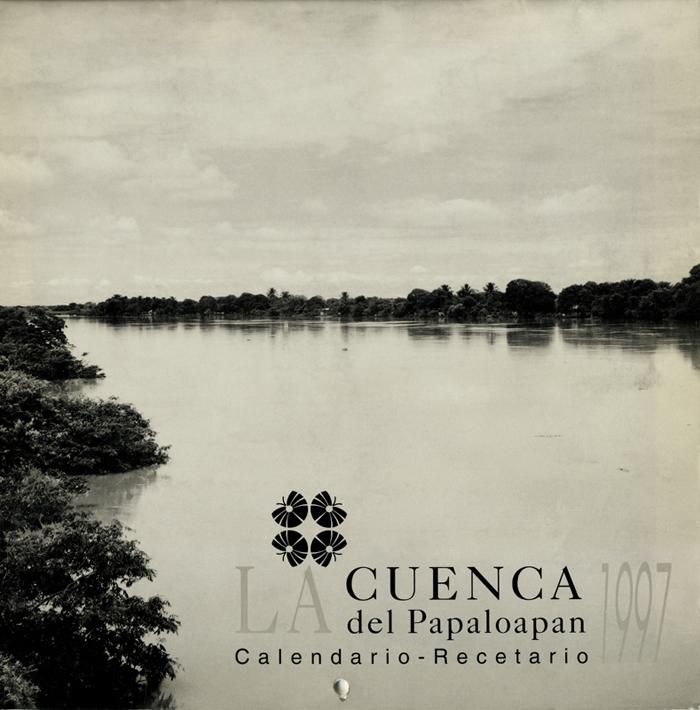 """Portada """"La Cuenca del Papaloapan 1997"""", Calendario-Recetario, Patronato de Apoyo Voluntario, Voluntariado DIF Estatal Veracruz, 1997. Biblioteca de la Fototeca Lorenzo Becerril A.C."""