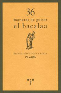 """Libro """"36 maneras de guisar el bacalao"""", Manuel María Puga y Parga. Biblioteca de la Fototeca Lorenzo Becerril A.C."""