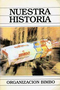 """Libro """"Nuestra Historia"""", Organización Bimbo, Lorenzo Servitje, 1985. Biblioteca de la Fototeca Lorenzo Becerril A.C."""